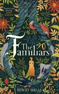 The Familiars - Stacey Halls